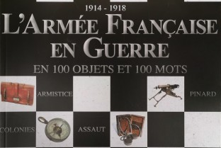 1914-1918 The French Army at War in 100 objects and 100 words