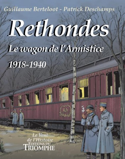 Rethondes, der Waffenstillstandswagen 1918-1940